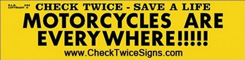 Check Twice - Save a Life: Motorcycles Are Everywhere